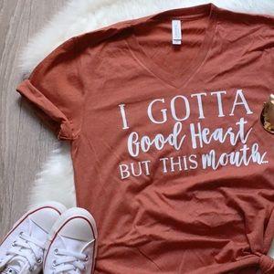I Gotta Good Heart But This Mouth T-Shirt